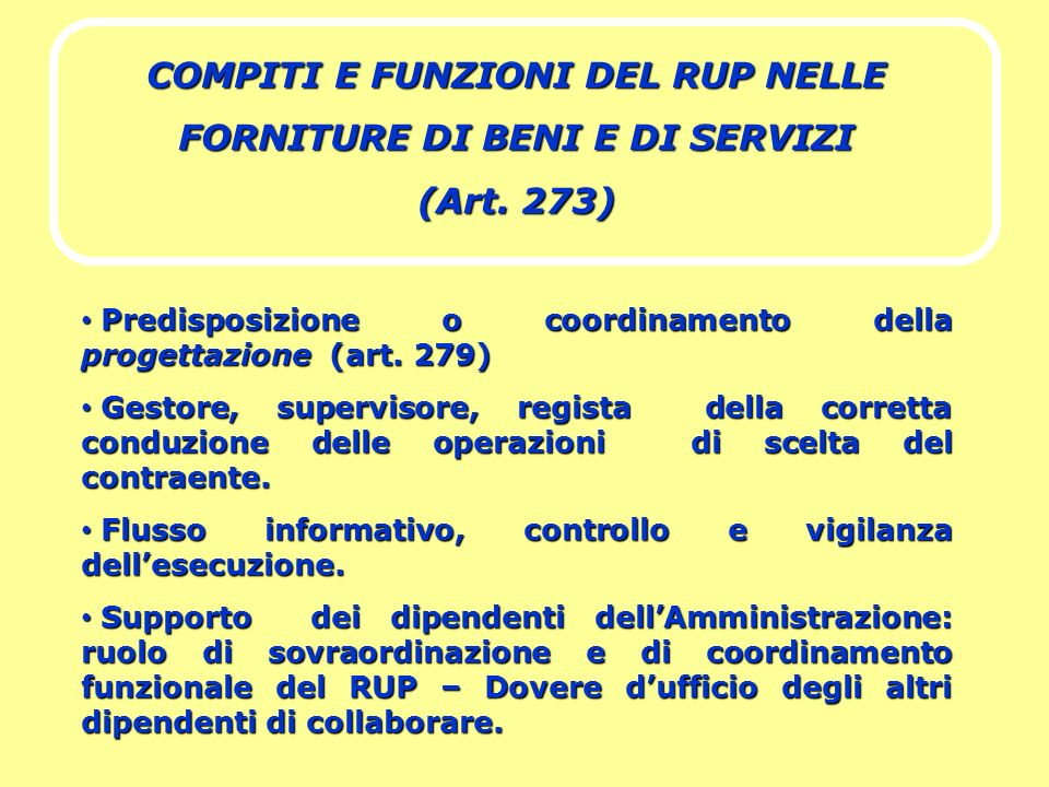 COMPITI E FUNZIONI DEL RUP NELLE FORNITURE DI BENI E DI SERVIZI