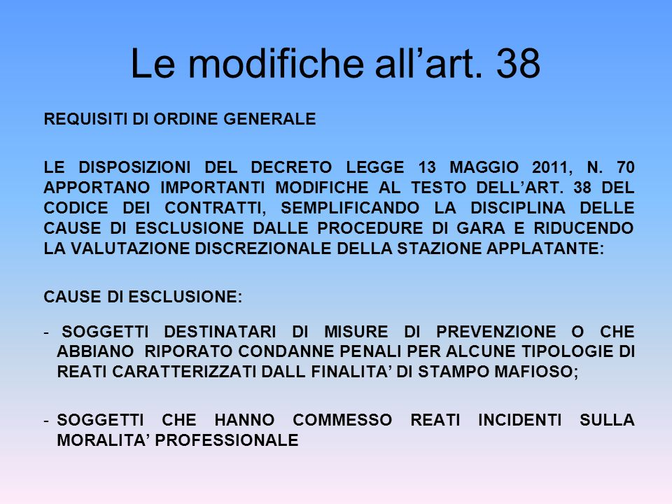 Le modifiche all'art. 38 REQUISITI DI ORDINE GENERALE