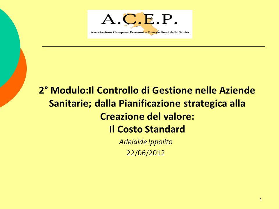 2° Modulo:Il Controllo di Gestione nelle Aziende Sanitarie; dalla Pianificazione strategica alla Creazione del valore: