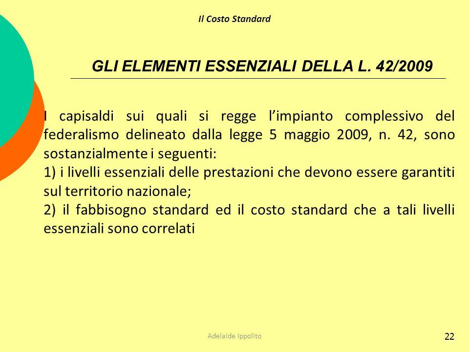 GLI ELEMENTI ESSENZIALI DELLA L. 42/2009