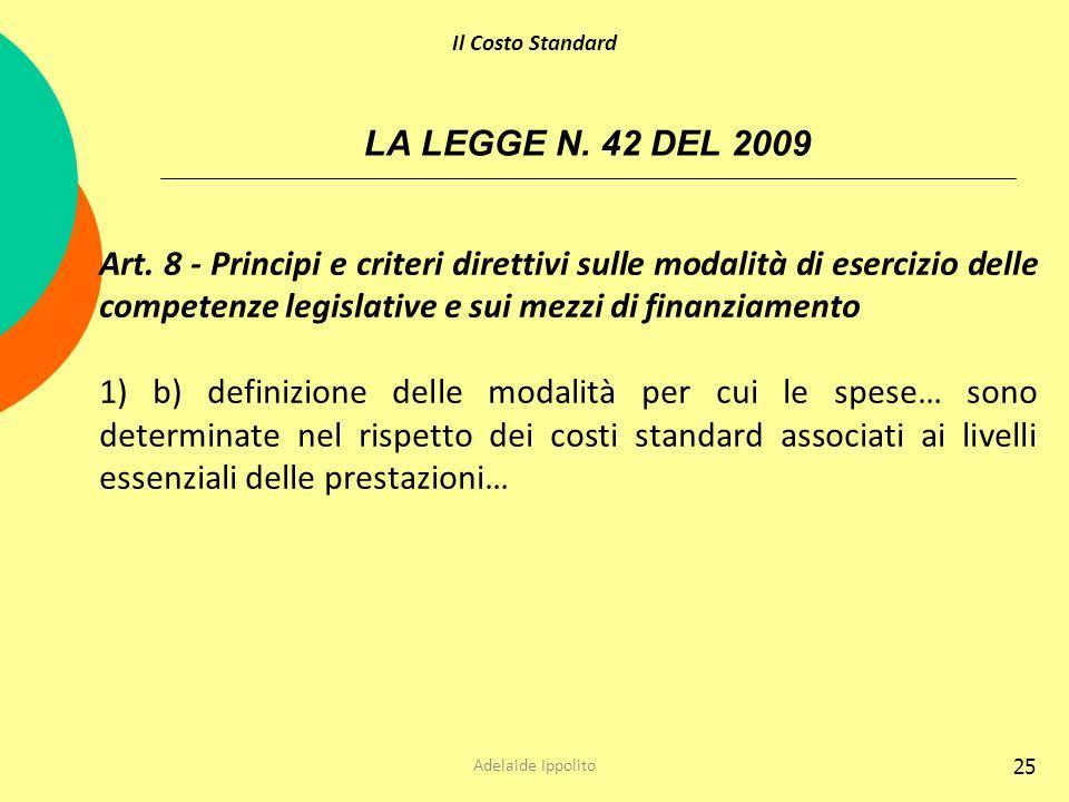 Il Costo Standard LA LEGGE N. 42 DEL 2009.
