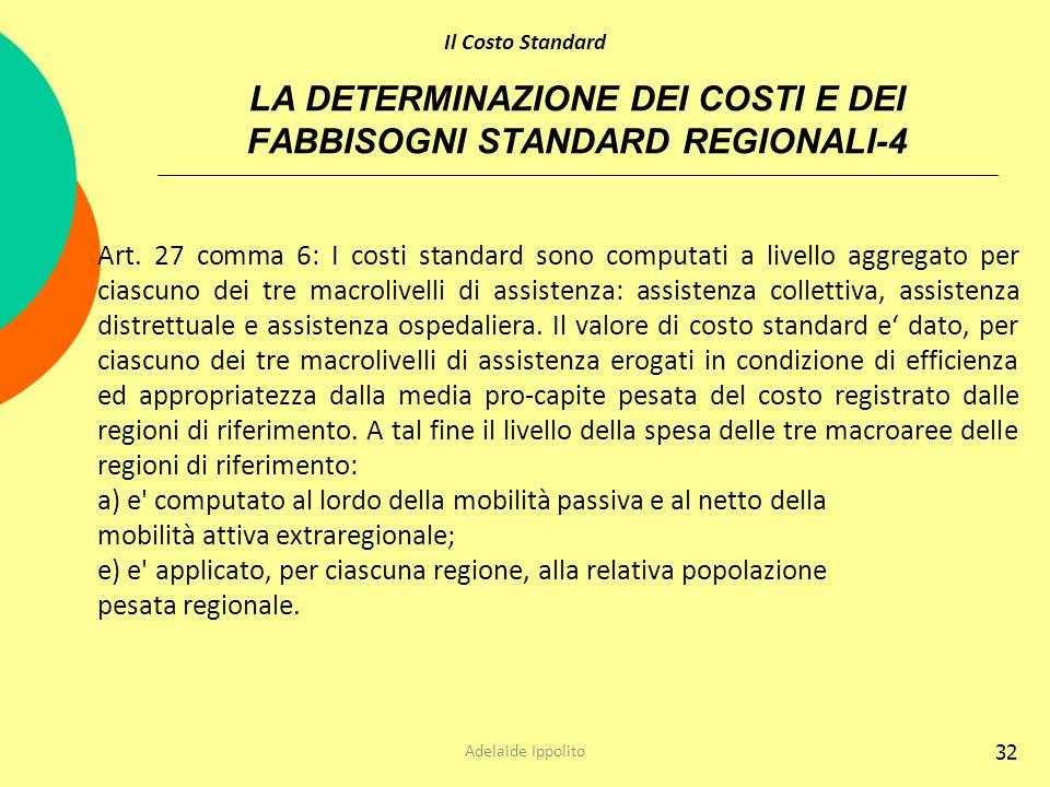 LA DETERMINAZIONE DEI COSTI E DEI FABBISOGNI STANDARD REGIONALI-4