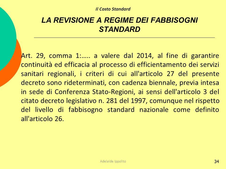 LA REVISIONE A REGIME DEI FABBISOGNI STANDARD