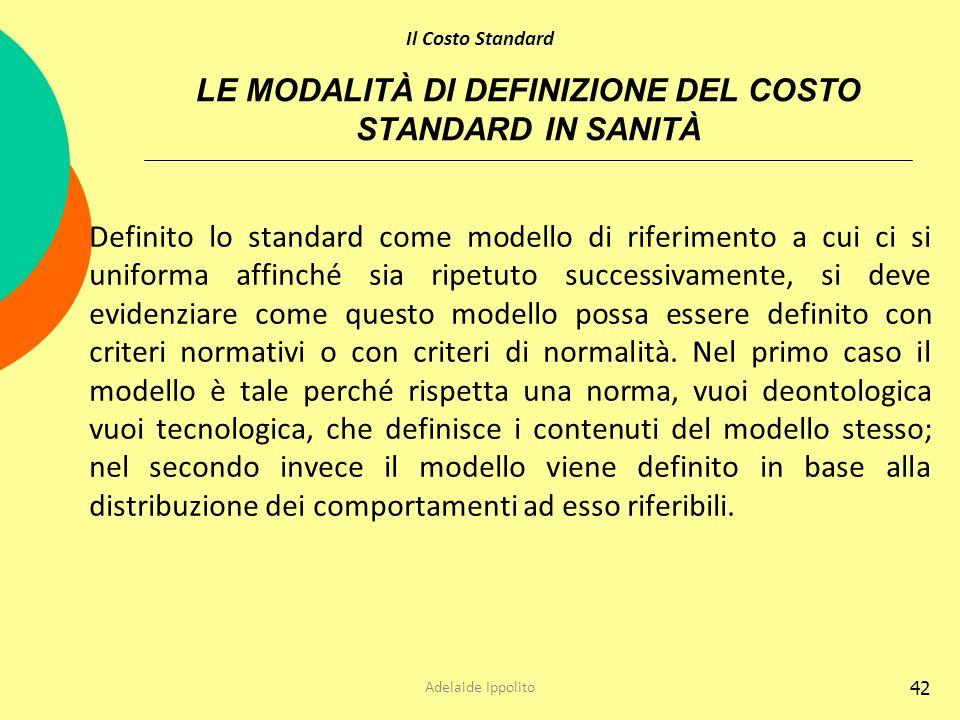 LE MODALITÀ DI DEFINIZIONE DEL COSTO STANDARD IN SANITÀ