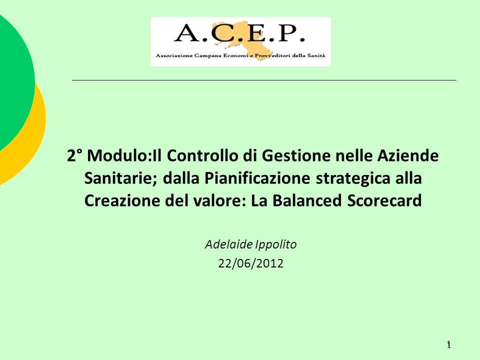 2° Modulo:Il Controllo di Gestione nelle Aziende Sanitarie; dalla Pianificazione strategica alla Creazione del valore: La Balanced Scorecard