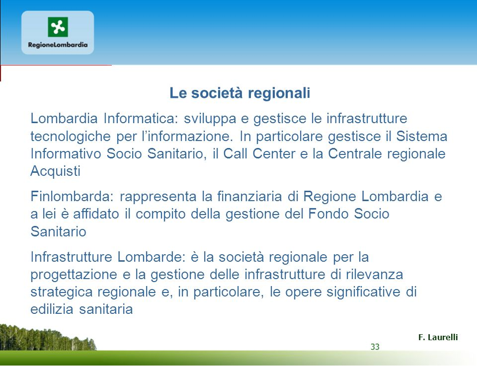 Le società regionali