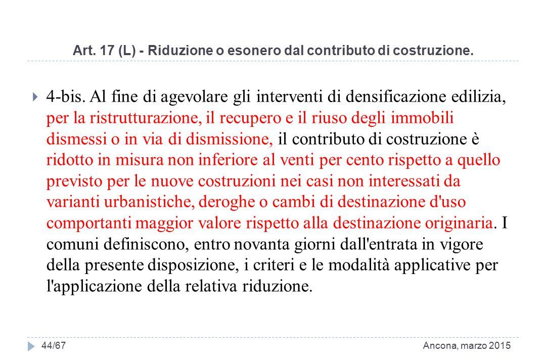 Art. 17 (L) - Riduzione o esonero dal contributo di costruzione.