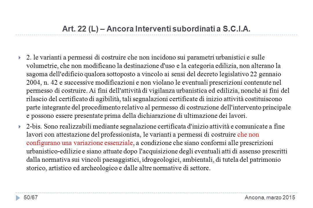 Art. 22 (L) – Ancora Interventi subordinati a S.C.I.A.