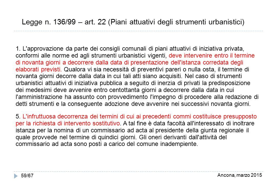 Legge n. 136/99 – art. 22 (Piani attuativi degli strumenti urbanistici)