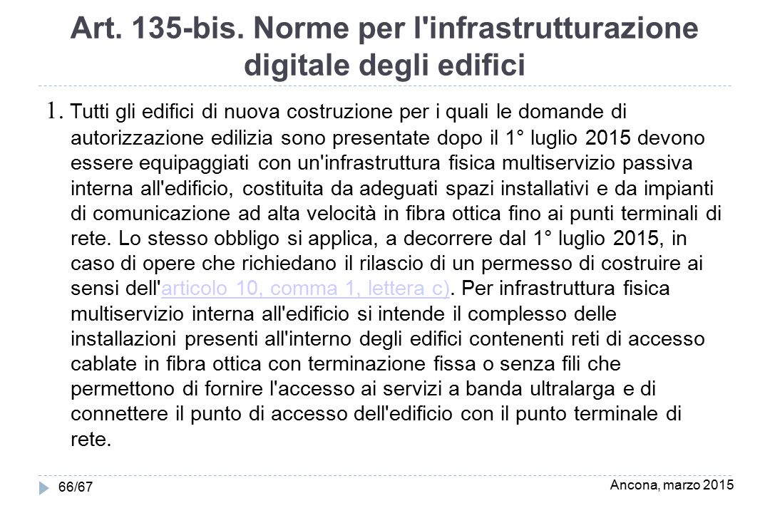 Art. 135-bis. Norme per l infrastrutturazione digitale degli edifici