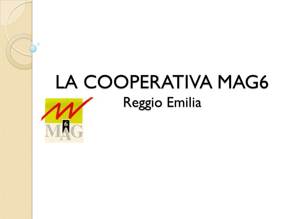 LA COOPERATIVA MAG6 Reggio Emilia