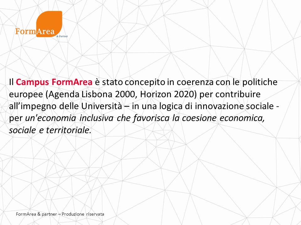 Il Campus FormArea è stato concepito in coerenza con le politiche europee (Agenda Lisbona 2000, Horizon 2020) per contribuire all'impegno delle Università – in una logica di innovazione sociale - per un economia inclusiva che favorisca la coesione economica, sociale e territoriale.
