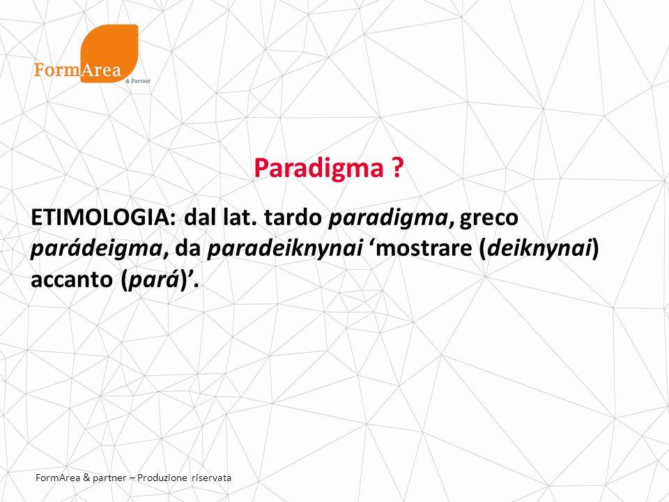 Paradigma . ETIMOLOGIA: dal lat.