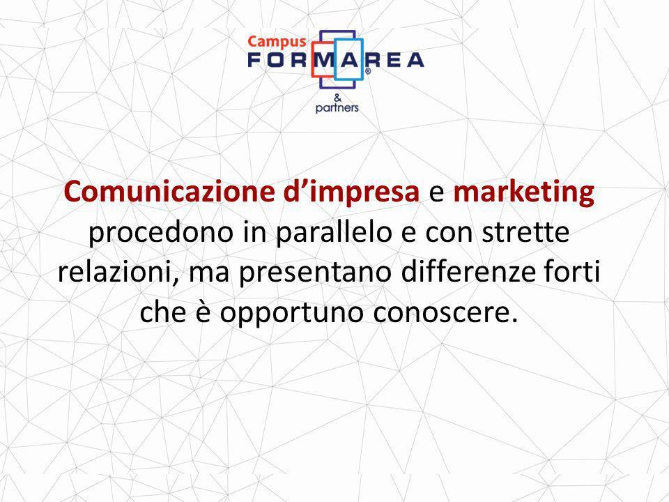 Comunicazione d'impresa e marketing procedono in parallelo e con strette relazioni, ma presentano differenze forti che è opportuno conoscere.