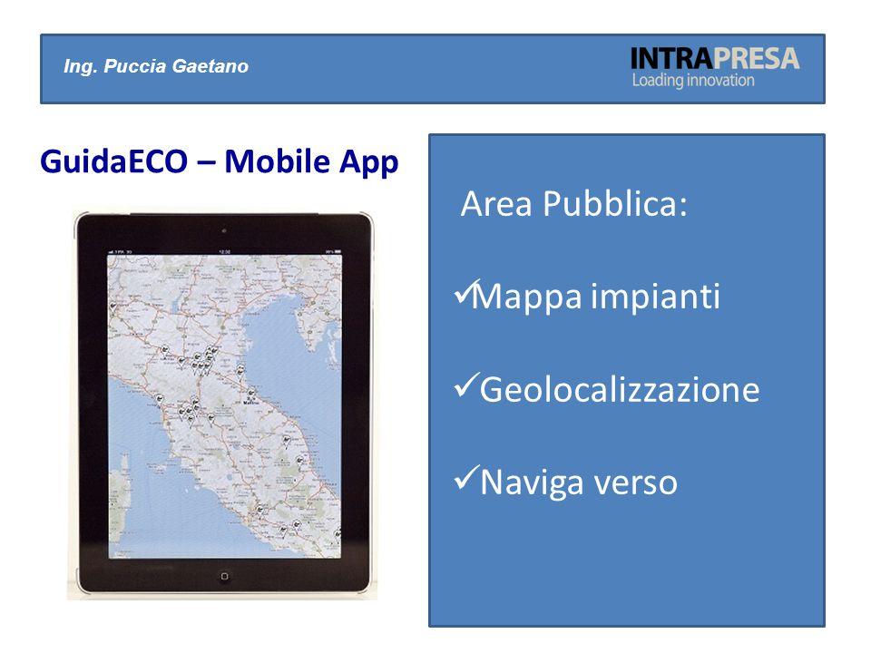 Area Pubblica: Mappa impianti Geolocalizzazione Naviga verso