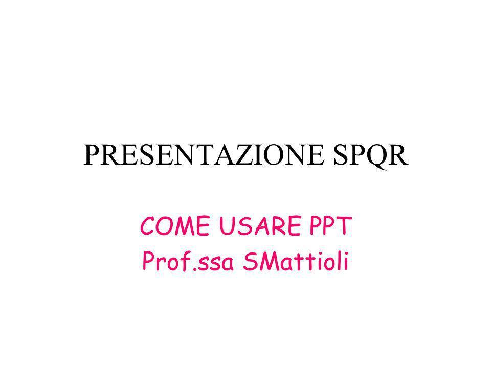 COME USARE PPT Prof.ssa SMattioli