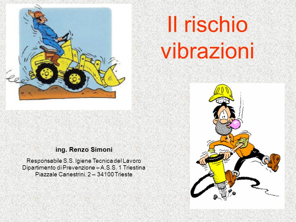 Il rischio vibrazioni ing. Renzo Simoni