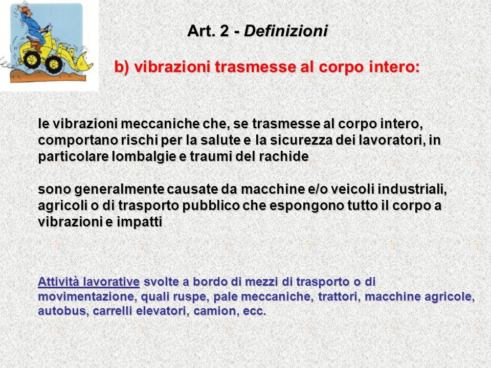 b) vibrazioni trasmesse al corpo intero: