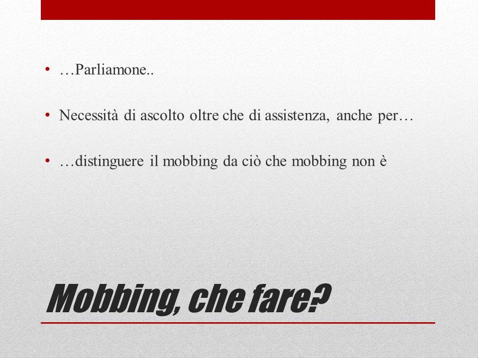 Mobbing, che fare …Parliamone..