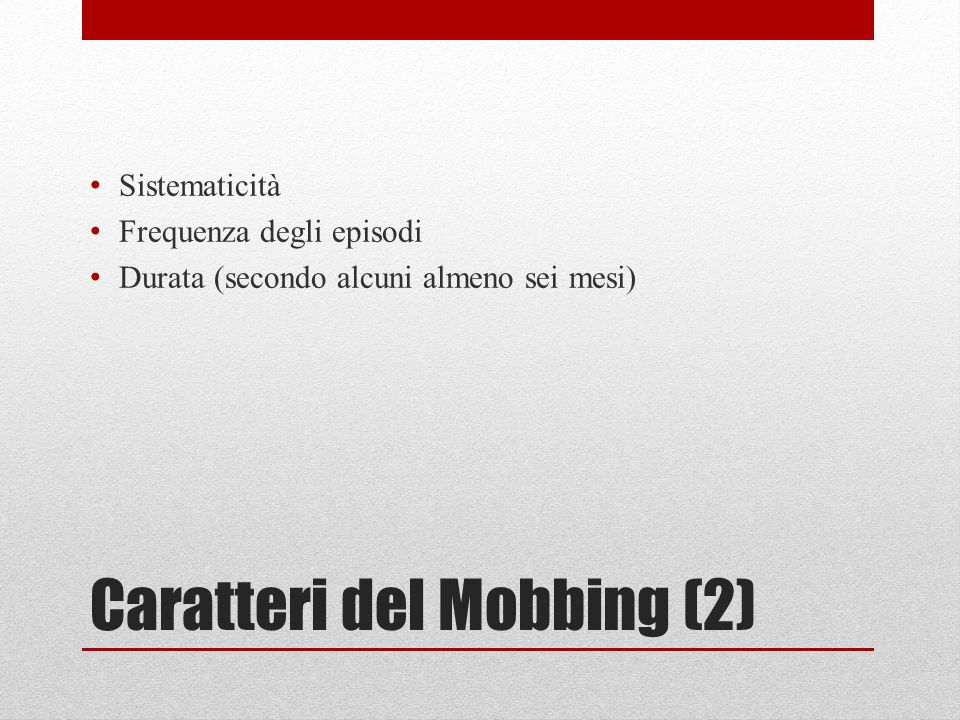 Caratteri del Mobbing (2)