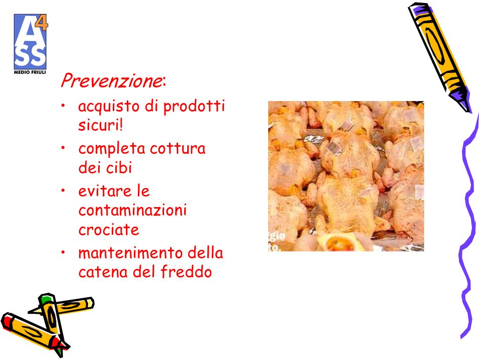 Prevenzione: acquisto di prodotti sicuri! completa cottura dei cibi