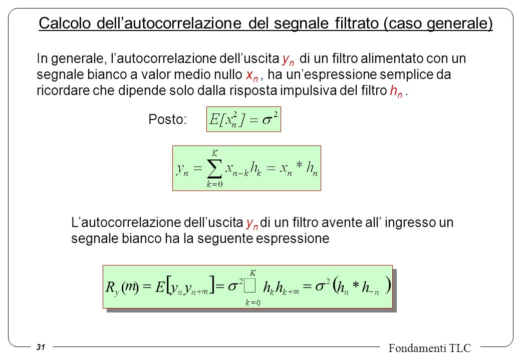 Calcolo dell'autocorrelazione del segnale filtrato (caso generale)