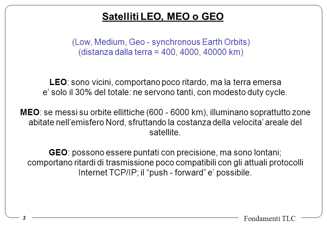 Satelliti LEO, MEO o GEO (Low, Medium, Geo - synchronous Earth Orbits)