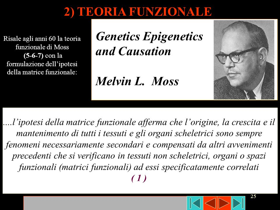 2) TEORIA FUNZIONALE Genetics Epigenetics and Causation Melvin L. Moss