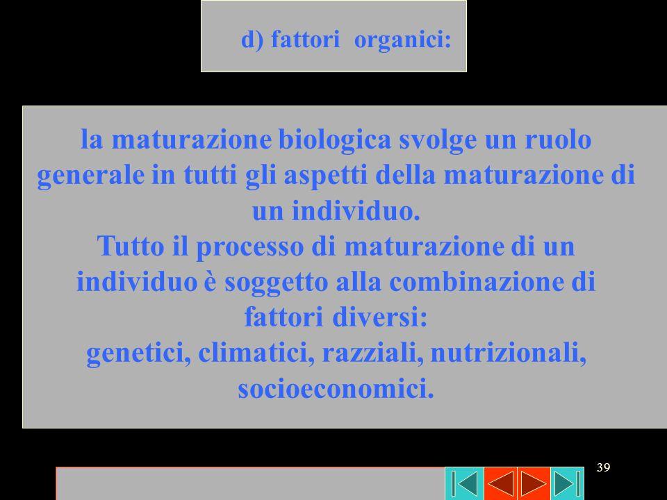 genetici, climatici, razziali, nutrizionali, socioeconomici.