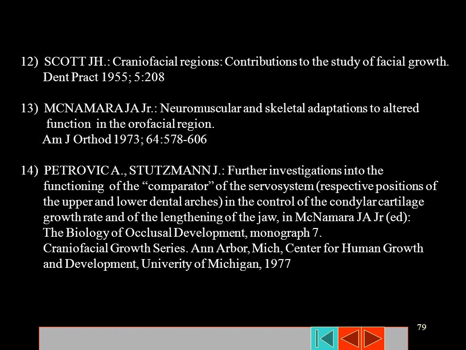 12) SCOTT JH.: Craniofacial regions: Contributions to the study of facial growth.