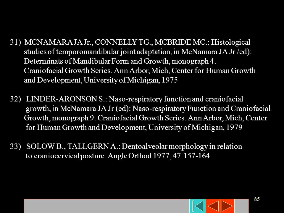 31) MCNAMARA JA Jr., CONNELLY TG., MCBRIDE MC.: Histological