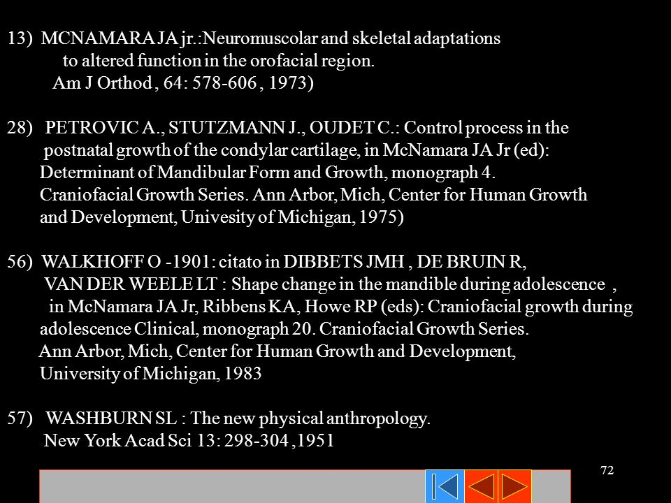 13) MCNAMARA JA jr.:Neuromuscolar and skeletal adaptations