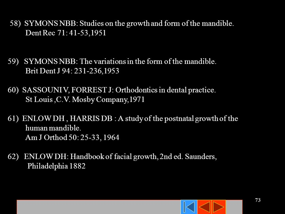58) SYMONS NBB: Studies on the growth and form of the mandible.