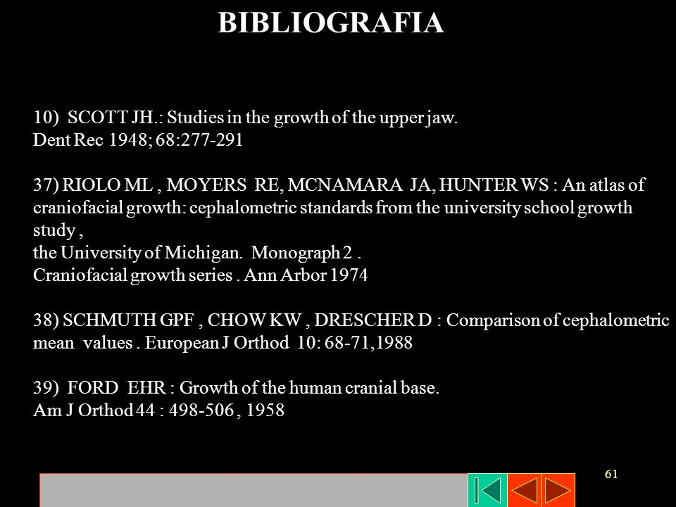 BIBLIOGRAFIA 10) SCOTT JH.: Studies in the growth of the upper jaw.