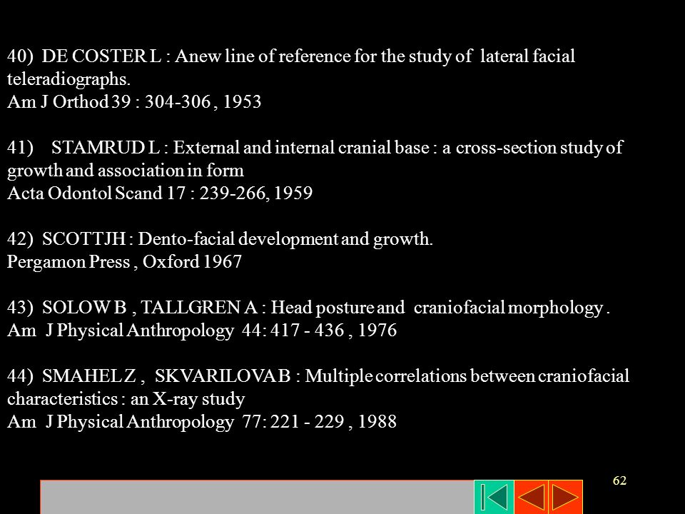 40) DE COSTER L : Anew line of reference for the study of lateral facial teleradiographs.
