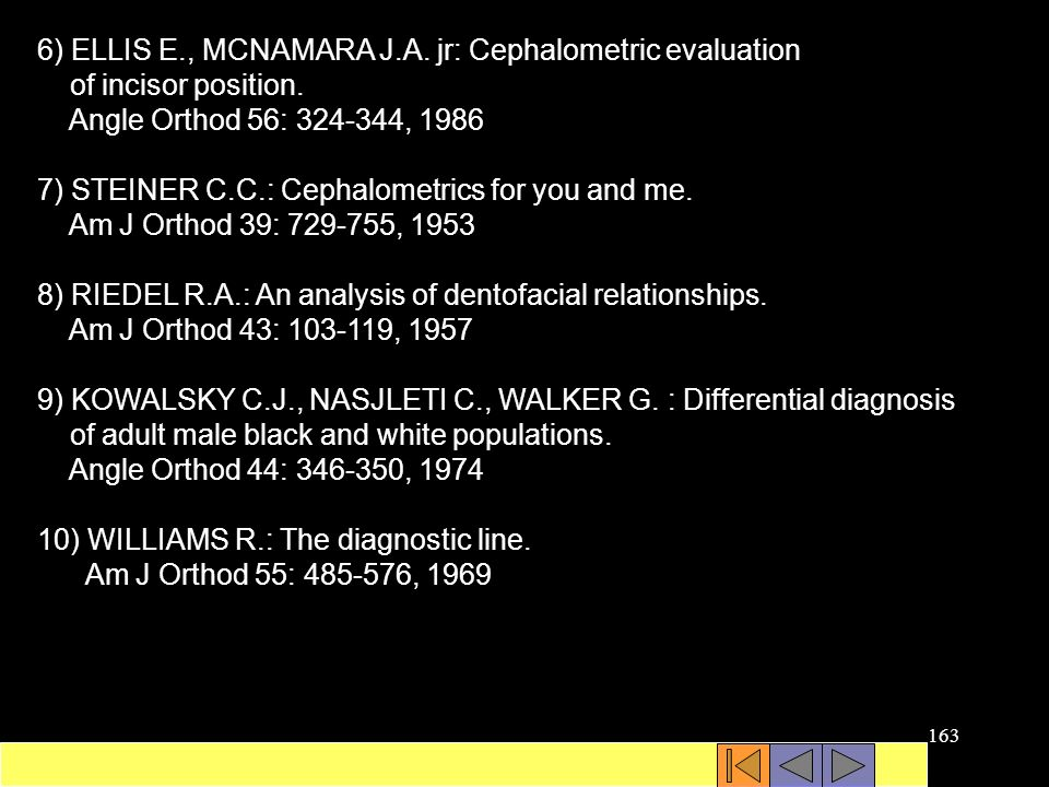 6) ELLIS E., MCNAMARA J.A. jr: Cephalometric evaluation