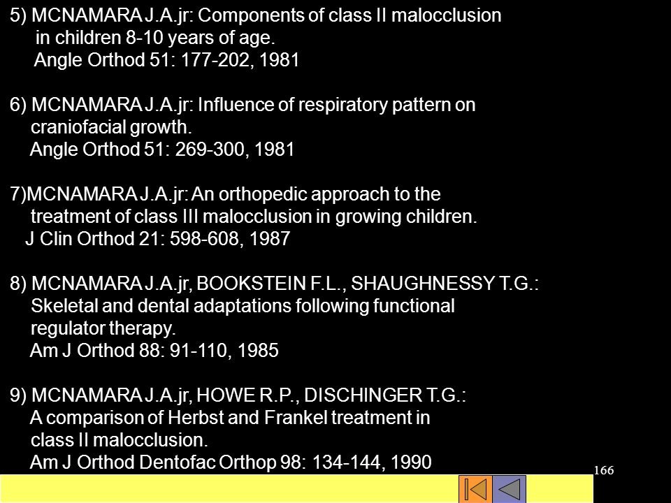 5) MCNAMARA J.A.jr: Components of class II malocclusion