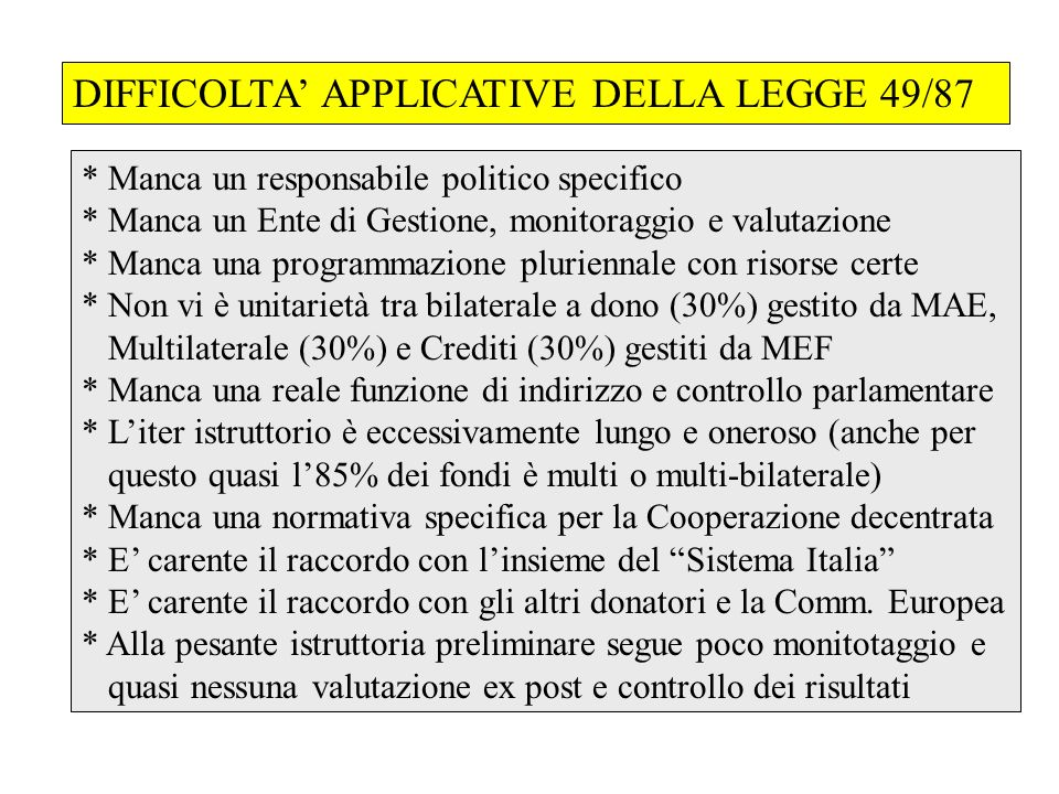 DIFFICOLTA' APPLICATIVE DELLA LEGGE 49/87
