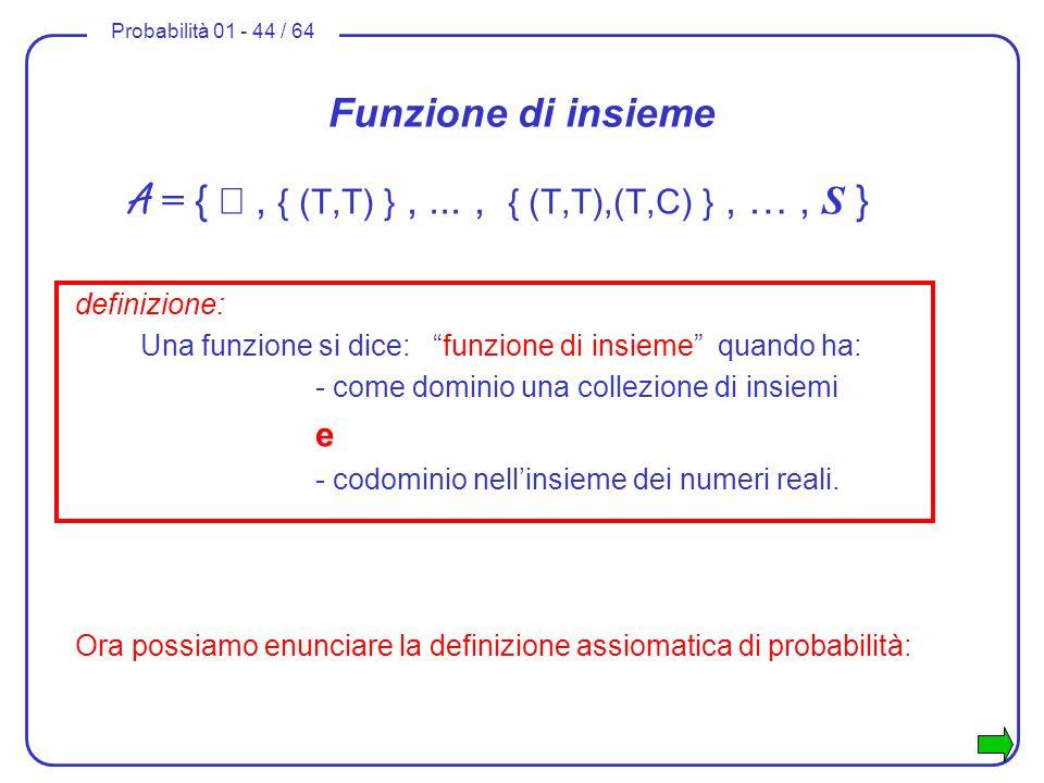 A = { Æ , { (T,T) } , ... , { (T,T),(T,C) } , … , S }