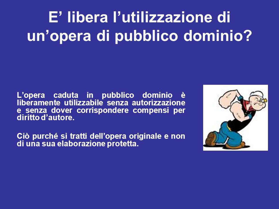 E' libera l'utilizzazione di un'opera di pubblico dominio
