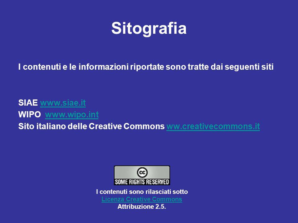 Sitografia I contenuti e le informazioni riportate sono tratte dai seguenti siti. SIAE www.siae.it.