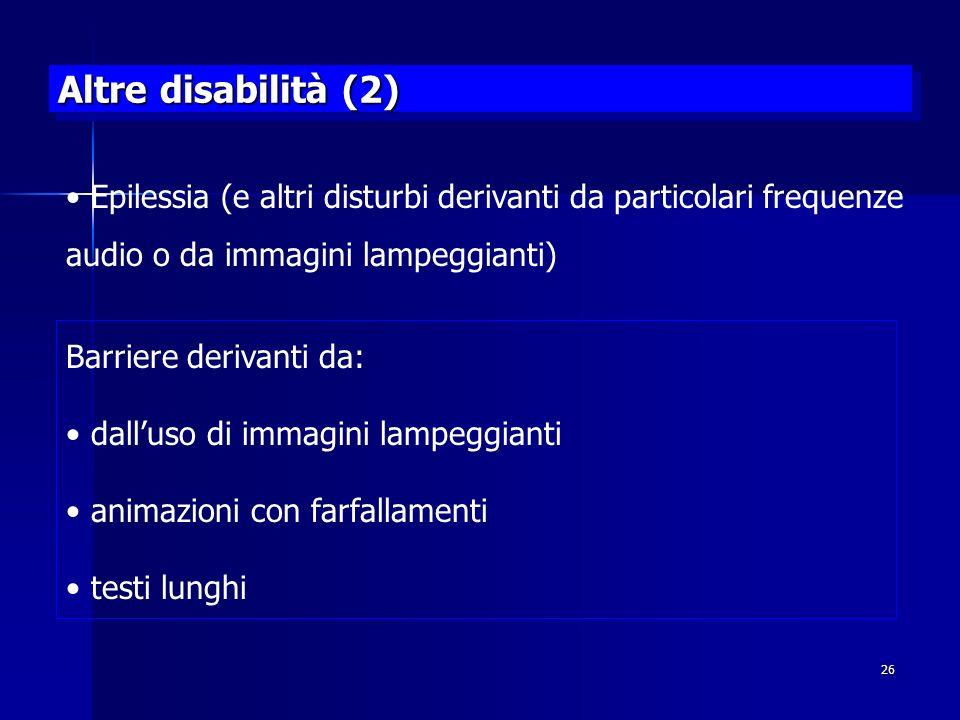 Altre disabilità (2) Epilessia (e altri disturbi derivanti da particolari frequenze audio o da immagini lampeggianti)