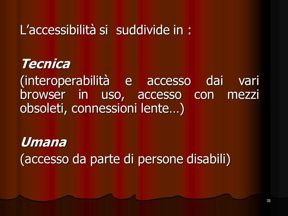 L'accessibilità si suddivide in :