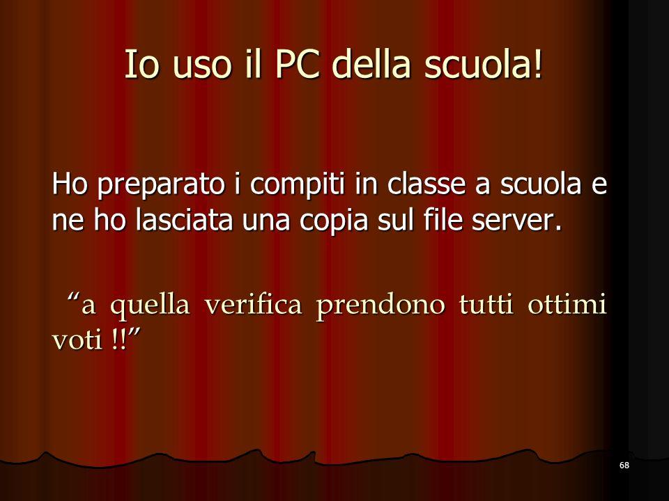 Io uso il PC della scuola!