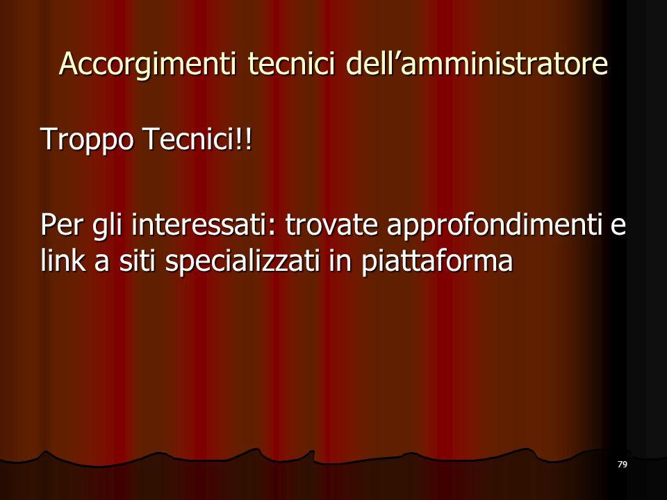 Accorgimenti tecnici dell'amministratore