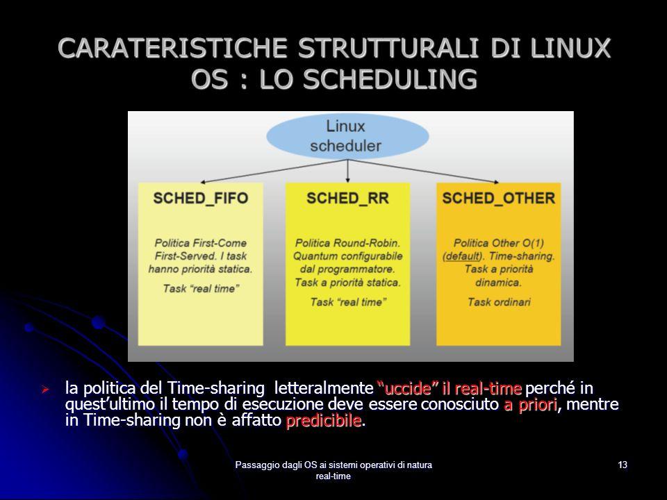 CARATERISTICHE STRUTTURALI DI LINUX OS : LO SCHEDULING