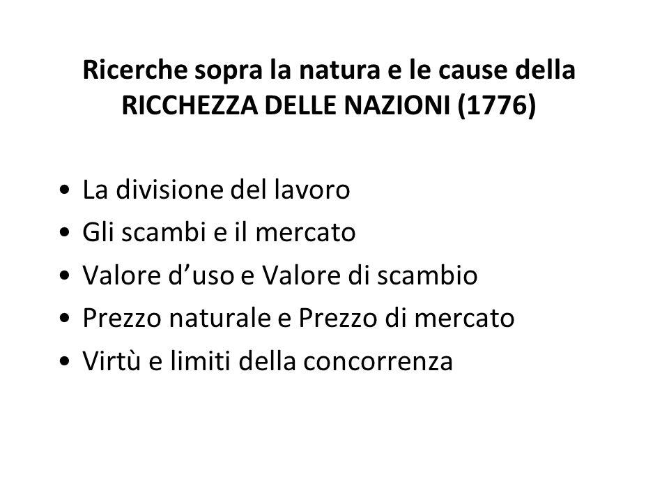 Ricerche sopra la natura e le cause della RICCHEZZA DELLE NAZIONI (1776)