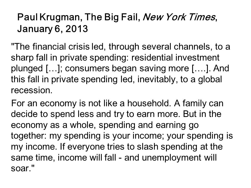 Paul Krugman, The Big Fail, New York Times, January 6, 2013