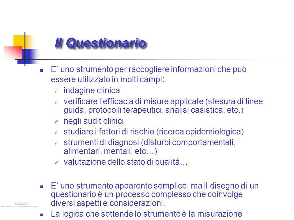 Il Questionario E' uno strumento per raccogliere informazioni che può essere utilizzato in molti campi: