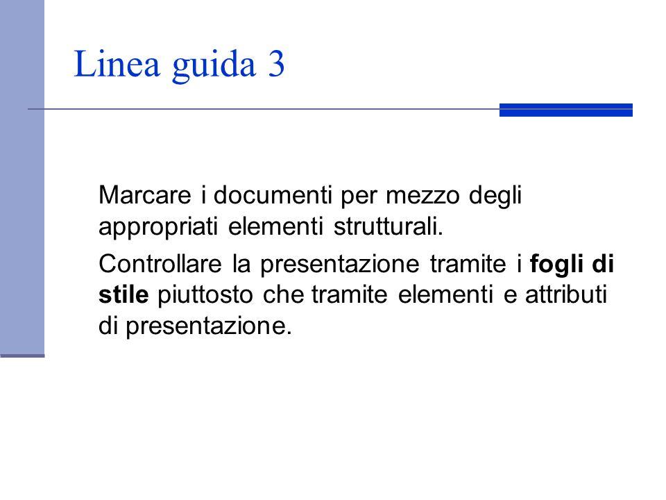 Linea guida 3 Marcare i documenti per mezzo degli appropriati elementi strutturali.